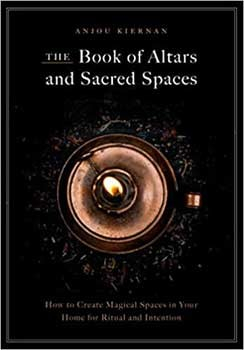 Book of Altars & Sacred Spaces (hc) by Anjou Kiernan