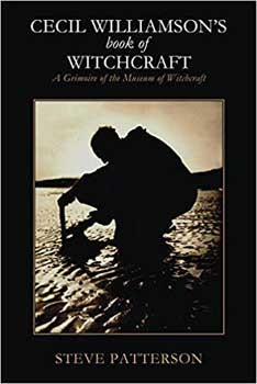 Cecil Williamson's Bk of Witchcraft by Steve Patterson