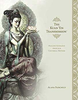 Kuan Yin Transmission (hc) by Alana Fairchild