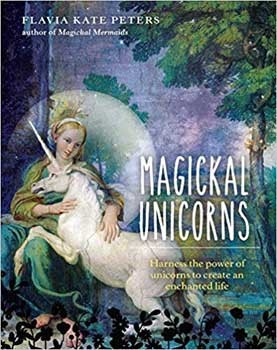Magickal Unicorns (hc) by Flavia Kate Peters