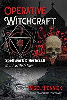 Operative Witchcraft Spellwork & Herbcraft by Nigel Pennick