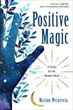 Positive Magic: A Toolkit For the Modern Witch, by Marion Weinstein