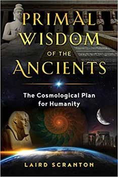Primal Wisdom of the Ancients by Laird Scranton