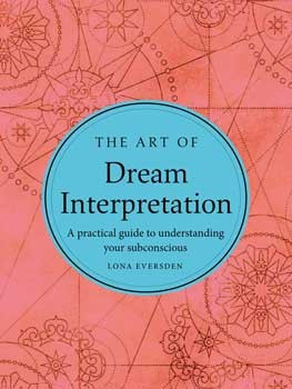 Art of Dream Interpretation (hc) by Lona Eversden