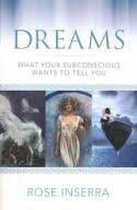 Dreams what your Subconscious Wants to Tell You by Rose Inserra