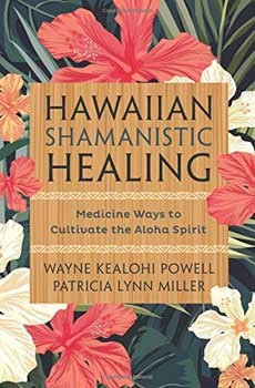 Hawaiian Shamanistic Healing by Powell & Miller