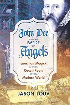 John Dee & the Empire of Angels (hc) by Jason Louv