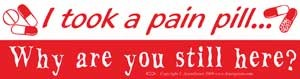 I Took a Pain Pill..